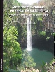 Libro Misterios y aventuras en selvas de Sudamérica vividos y narrados por su propio autor