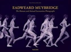 EADWEARD M UYBRIDGE: THE HUMAN AND ANIMAL LOCOMOTION PHOTOGRAPHS