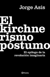 "EL KIRCHNERIS MO PÃ""STUMO"