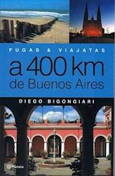 FUGAS Y VIAJATAS A 400 KM D E BUENOS AIRES