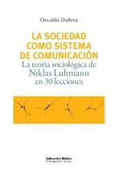 Libro SO CIEDAD COMO SISTEMA DE COMUNICACION, LA