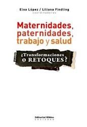 Libro MATERNIDADES, PATE RNIDADES, TRABAJO Y SALUD