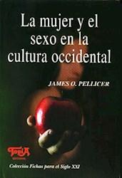 Libro MUJER Y EL SEXO EN  LA CULTURA OCCIDENTAL, LA