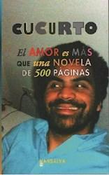 EL AMOR ES M�S QUE UNA NOVELA DE 500 P�G INAS