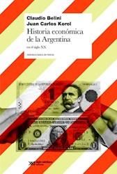 """HISTORIA ECONÃ""""MICA DE LA ARGENTINA EN EL SIGL O XX"""
