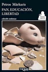 "PAN, EDUCACIÃ""N, LIBERTAD"
